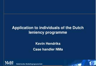 Application to individuals of the Dutch leniency programme