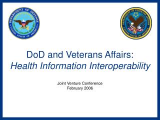 DoD and Veterans Affairs:  Health Information Interoperability