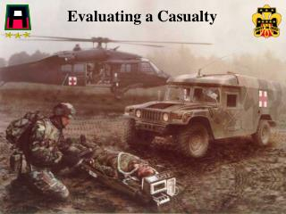 Evaluating a Casualty