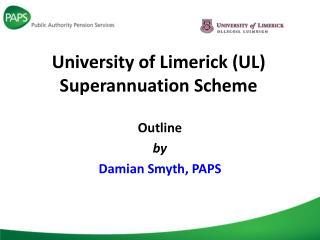 University of Limerick (UL) Superannuation Scheme