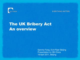 The UK Bribery Act An overview