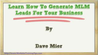 ppt 35351 Learn How To Generate MLM Leads For Your Business