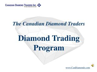 The Canadian Diamond Traders Diamond Trading  Program