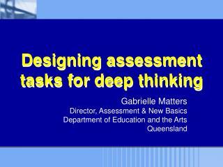 Designing assessment tasks for deep thinking
