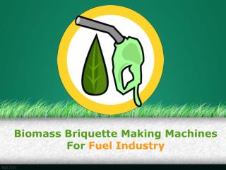 Biomass Briquette Making Machines For Fuel Industry