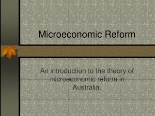 Microeconomic Reform