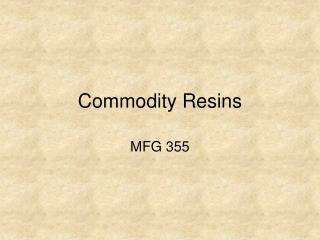 Commodity Resins