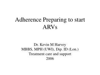 Adherence Preparing to start ARVs