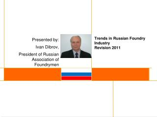 Trends in Russian Foundry Industry Revision 2011