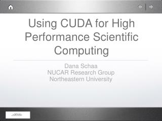 Using CUDA for High Performance Scientific Computing
