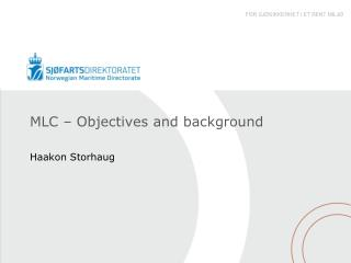 MLC – Objectives and background