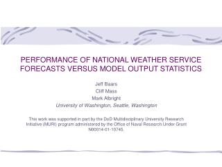 PERFORMANCE OF NATIONAL WEATHER SERVICE FORECASTS VERSUS MODEL OUTPUT STATISTICS