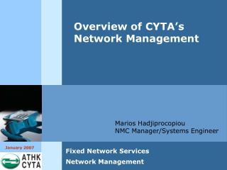 Marios Hadjiprocopiou  NMC Manager/Systems Engineer
