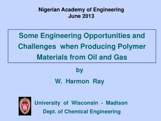 Some Engineering Opportunities and Challenges  when Producing Polymer Materials from Oil and Gas