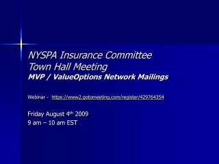NYSPA Insurance Committee Town Hall Meeting MVP / ValueOptions Network Mailings