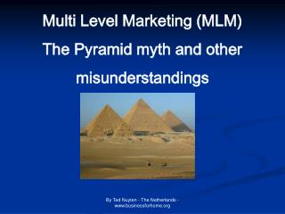 Multi Level Marketing (MLM) The Pyramid myth and other  misunderstandings
