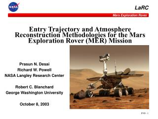 Prasun N. Desai Richard W. Powell NASA Langley Research Center Robert C. Blanchard