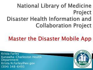 Krista Farley Kanawha-Charleston Health Department Krista.N.Farley@wv (304) 348-6493