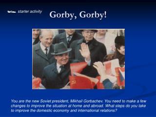 Gorby, Gorby!
