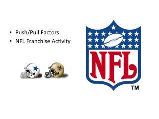 Push/Pull Factors NFL Franchise Activity