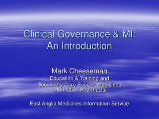 Clinical Governance & MI:  An Introduction