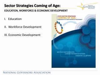 Sector Strategies Coming of Age:  EDUCATION, WORKFORCE & ECONOMIC DEVELOPMENT    Education