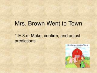 Mrs. Brown Went to Town