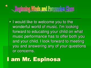 I am Mr. Espinosa