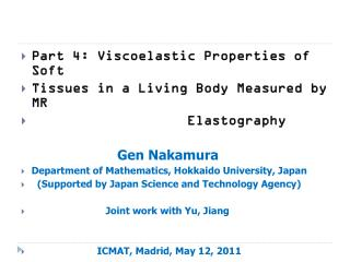 Part 4:  Viscoelastic  Properties of Soft  Tissues in a Living Body Measured by MR Elastography