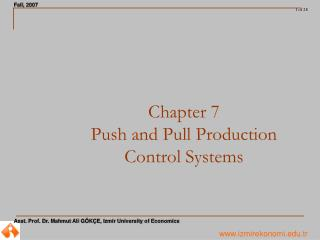 Chapter 7 Push and Pull Production  Control Systems