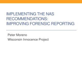 implementing the NAS recommendations: Improving forensic reporting