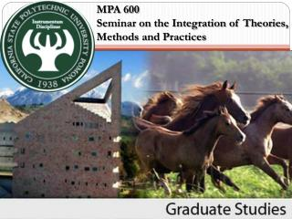 MPA 600  Seminar on the Integration of Theories, Methods and Practices