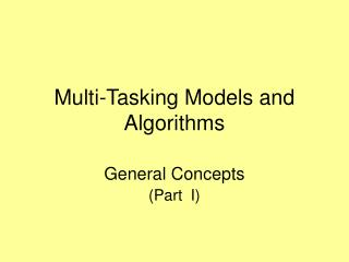 Multi-Tasking Models and Algorithms