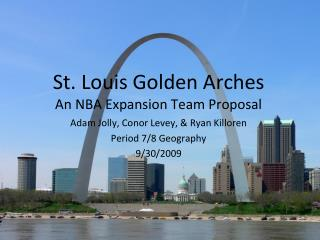 St. Louis Golden Arches An NBA Expansion Team Proposal