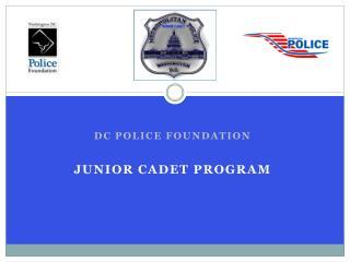 Dc Police Foundation Junior Cadet program