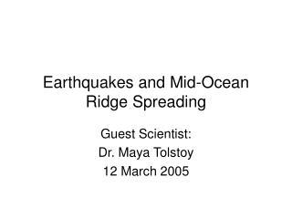 Earthquakes and Mid-Ocean Ridge Spreading