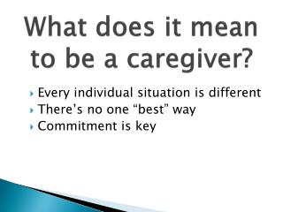 What does it mean  to be a caregiver?