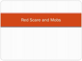 Red Scare and Mobs
