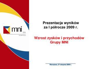 Prezentacja wyników  za I półrocze 2009 r.