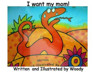 I want my mom!