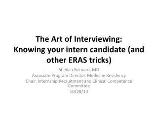 The Art of Interviewing:  Knowing your intern  candidate  (and other ERAS tricks)