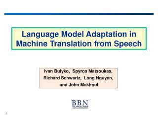 Language Model Adaptation in Machine Translation from Speech