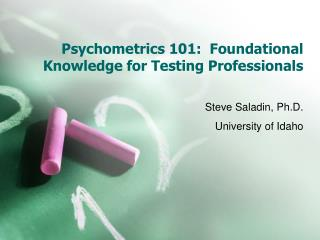 Psychometrics 101:  Foundational Knowledge for Testing Professionals