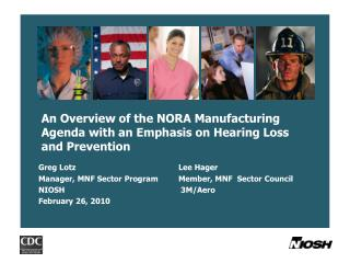 An Overview of the NORA Manufacturing Agenda with an Emphasis on Hearing Loss and Prevention