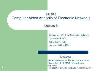 EE 616  Computer Aided Analysis of Electronic Networks Lecture 5