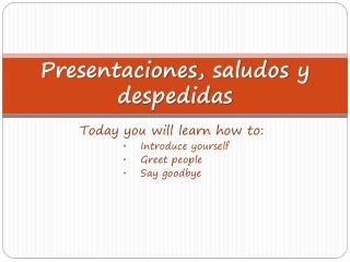 Presentaciones ,  saludos  y  despedidas