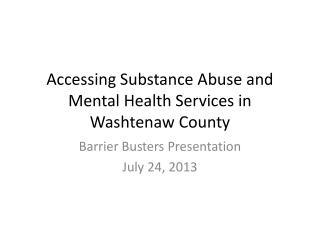 Accessing Substance Abuse and Mental Health Services in Washtenaw County