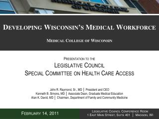 Developing Wisconsin�s Medical Workforce Medical College of Wisconsin