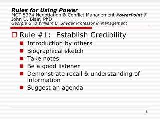 Rule #1:  Establish Credibility Introduction by others Biographical sketch Take notes