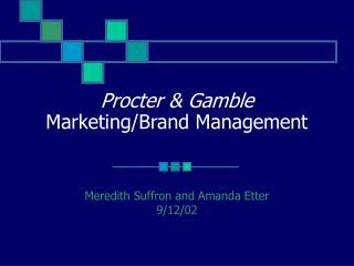 Procter & Gamble Marketing/Brand Management